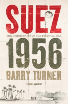 Suez 1956 : The Inside Story of the First Oil War, Paperback Book