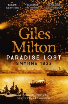 Paradise Lost : Smyrna 1922 - The Destruction of Islam's City of Tolerance, Paperback
