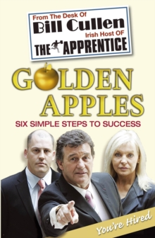 Golden Apples: Six Simple Steps to Success : From Market Stall to Millionaire: a Wealth of Wisdom You Can't Afford to Ignore, Paperback Book