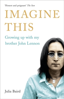 Imagine This : Growing Up with My Brother John Lennon, Paperback