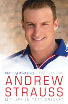 Andrew Strauss: Coming into Play - My Life in Test Cricket, Paperback