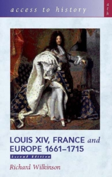Access to History: Louis XIV, France and Europe 1661-1715, Paperback