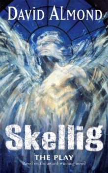 Skellig : A Play for Children Play, Paperback Book