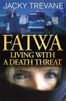 Fatwa : Living with a Death Threat, Paperback Book