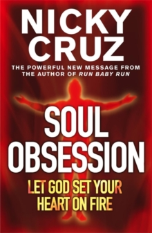 Soul Obsession: Let God Set Your Heart on Fire : A Passion for the Spirit's Blaze, Paperback