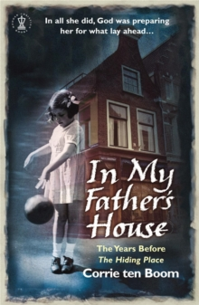 In My Father's House : The Years Before the Hiding Place, Paperback Book