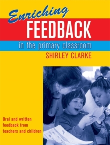 Enriching Feedback in the Primary Classroom : Oral and Written Feedback from Teachers and Children, Paperback