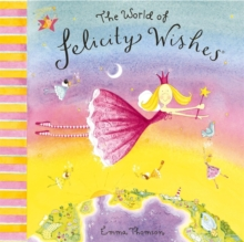 World of Felicity Wishes, Paperback Book