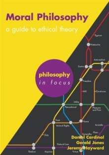 Moral Philosophy : A Guide to Ethical Theory, Paperback