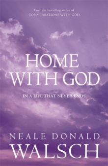Home with God : In a Life That Never Ends, Paperback Book