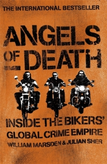 Angels of Death : Inside the Bikers' Global Crime Empire, Paperback Book