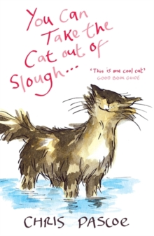 You Can Take the Cat Out of Slough ..., Paperback