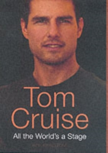 Tom Cruise : All the World's a Stage, Hardback