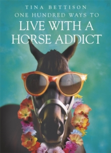 One Hundred Ways to Live with a Horse Addict, Paperback