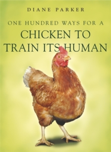 100 Ways for a Chicken to Train Its Human, Paperback Book
