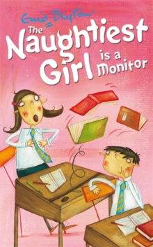 The Naughtiest Girl: Naughtiest Girl is A Monitor, Paperback Book