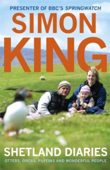 Shetland Diaries : Otters, Orcas, Puffins and Wonderful People, Paperback