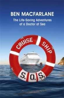 Cruise Ship SOS : The Life-saving Adventures of a Doctor at Sea, Paperback