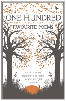 One Hundred Favourite Poems : Poems for All Occasions, Chosen by Classic FM Listeners, Paperback