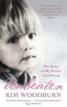 Unbeaten : The Story of My Brutal Childhood, Paperback