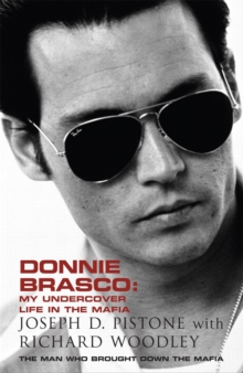 Donnie Brasco : My Undercover Life in the Mafia: A True Story, Paperback