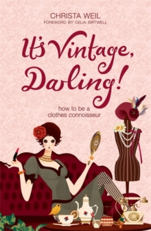 It's Vintage, Darling! : How to be a Clothes Connoisseur, Paperback