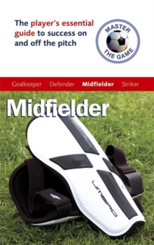 Master the Game : Midfielder, Paperback