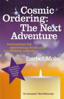 Cosmic Ordering: The Next Adventure : Instructions for Overcoming Doubt and Manifesting Miracles, Paperback Book