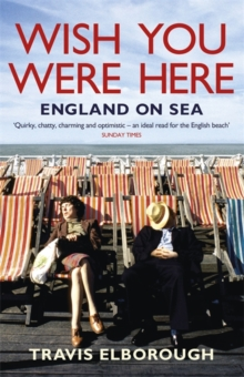 Wish You Were Here : England on Sea, Paperback Book
