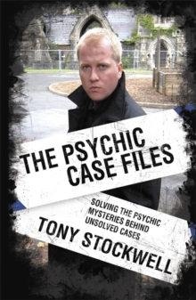 Psychic Case Files : Solving the Psychic Mysteries Behind Unsolved Cases, Paperback