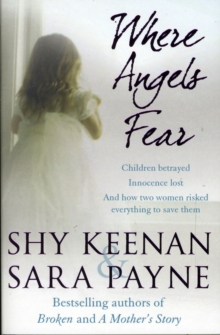 Children Betrayed : Innocence Lost  - And How Two Women Risked Everything to Save Them, Paperback