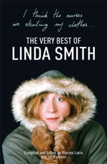 I Think the Nurses are Stealing My Clothes : The Very Best of Linda Smith, Paperback