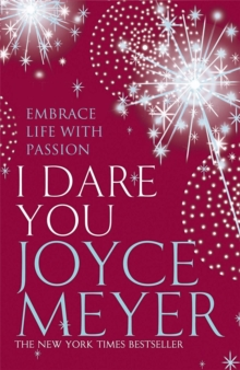 I Dare You : Embrace Life with Passion, Paperback