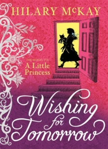 Wishing for Tomorrow : The Sequel to the Little Princess, Hardback