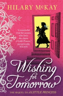 Wishing for tomorrow : The Sequel to a Little Princess, Paperback Book
