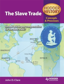 Hodder History Concepts and Processes : The Slave Trade, Paperback