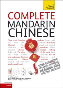 Complete Mandarin Chinese Beginner to Intermediate Book and Audio Course : Learn to Read, Write, Speak and Understand a New Language with Teach Yourself, Mixed media product Book