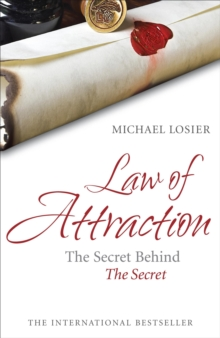 Law of Attraction : The Science of Attracting More of What You Want and Less of What You Don't, Paperback