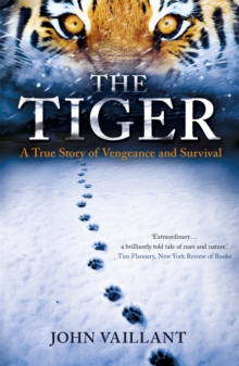 The Tiger : A True Story of Vengeance and Survival, Paperback Book