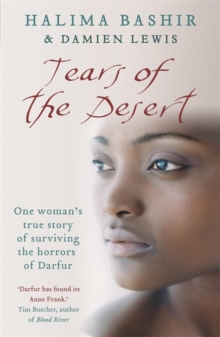 Tears of the Desert : One Woman's True Story of Surviving the Horrors of Darfur, Paperback