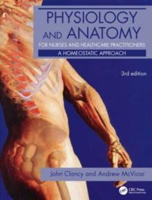 Physiology and Anatomy for Nurses and Healthcare Practitioners : A Homeostatic Approach, Paperback Book