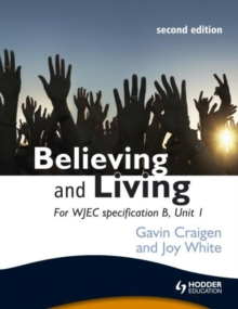 Believing and Living : For WJEC Unit 1, specification B, Paperback