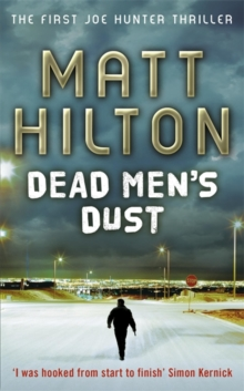 Dead Men's Dust : The First Joe Hunter Thriller, Paperback