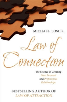 The Law of Connection : The Science of Creating Ideal Personal and Professional Relationships, Paperback Book
