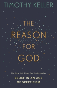 The Reason for God : Belief in an Age of Scepticism, Paperback