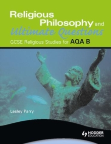 AQA Religious Studies B: Religious Philosophy and Ultimate Questions, Paperback Book