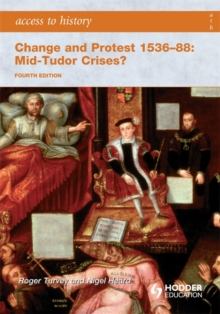 Access to History: Change and Protest 1536-88: Mid-Tudor Crises?, Paperback