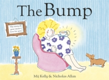 The Bump : A New Baby, Hardback