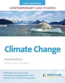 AS/A2 Geography Contemporary Case Studies: Climate Change, Paperback Book