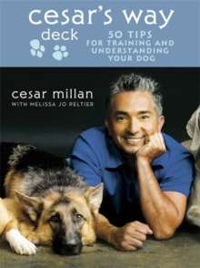 Cesar's Way Deck : 50 Tips for Training and Understanding Your Dog, Hardback